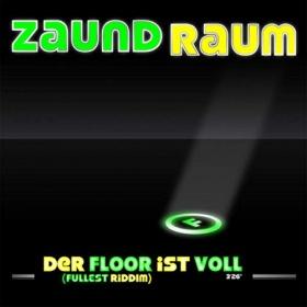 ZAUND RAUM - DER FLOOR IST VOLL